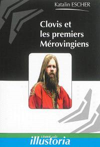 Clovis et les premiers Mérovingiens