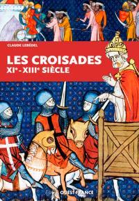 Les croisades : XIe-XIIIe siècle