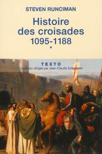 Histoire des croisades. Volume 1, 1095-1188