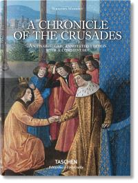 A chronicle of the crusades : an unabridged, annotated edition with a commentary