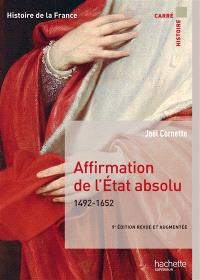 Histoire de la France, Affirmation de l'Etat absolu : 1492-1652