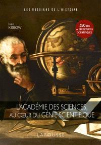 L'Académie des sciences, au coeur du génie scientifique