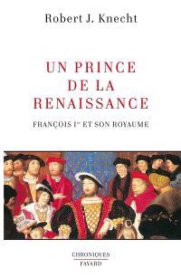 Un prince de la Renaissance : François Ier et son royaume