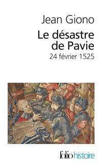 Le désastre de Pavie : 24 février 1525