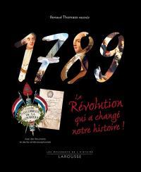 1789, la révolution qui a changé notre histoire !