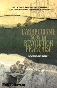 L'anarchisme sous la Révolution française : de la table rase institutionnelle à la contestation permanente des lois