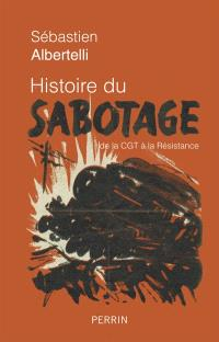 Histoire du sabotage : de la CGT à la Résistance