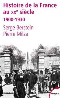 Histoire de la France au XXe siècle. Volume 1, 1900-1930
