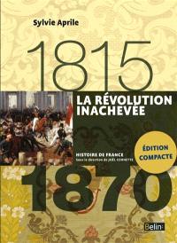 La Révolution inachevée : 1815-1870