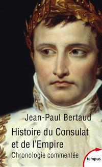 Histoire du Consulat et de l'Empire : chronologie commentée : 1799-1815