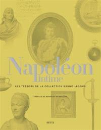 Napoléon intime : les trésors de la collection Bruno Ledoux