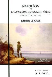 Napoléon et Le mémorial de Sainte-Hélène : analyse d'un discours