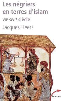 Les négriers en terres d'Islam : VIIe-XVIe siècle
