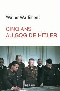 Cinq ans au GQG de Hitler