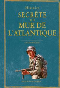 Histoire secrète du mur de l'Atlantique