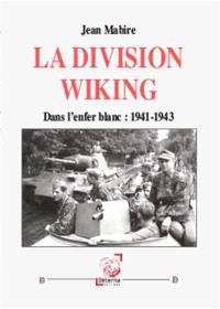 La Division Wiking : dans l'enfer blanc, 1941-1943