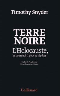 Terre noire : l'Holocauste, et pourquoi il peut se répéter