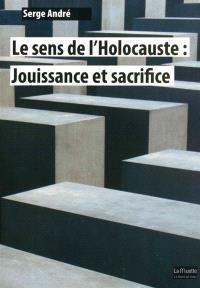 Le sens de l'Holocauste : jouissance et sacrifice
