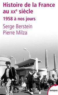 Histoire de la France au XXe siècle. Volume 3, 1958 à nos jours