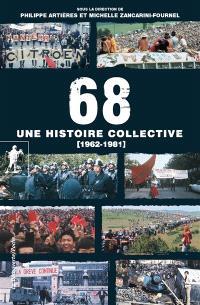 68, une histoire collective (1962-1981) : avec 92 photographies inédites