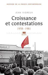 Histoire de la France contemporaine. Volume 9, Croissance et contestations, 1958-1981