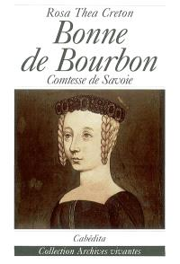 Bonne de Bourbon : comtesse de Savoie