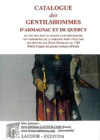 Catalogue des gentilshommes d'Armagnac et de Quercy : qui ont pris part ou envoyé leur procuration aux assemblées de la noblesse pour l'élection des députés aux Etats généraux de 1789