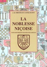 La noblesse niçoise : notes historiques sur soixante familles