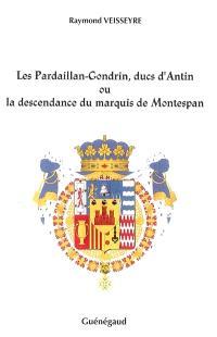Les Pardaillan-Gondrin, ducs d'Antin ou La descendance du marquis de Montespan