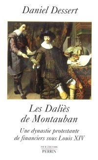 Les Daliès de Montauban : une dynastie protestante de financiers sous Louis XIV