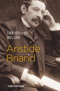 Aristide Briand : parler pour agir