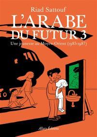 L'Arabe du futur. Volume 3, Une jeunesse au Moyen-Orient (1985-1987)