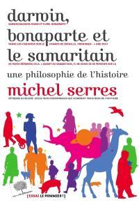 Darwin, Bonaparte et le Samaritain : une philosophie de l'histoire