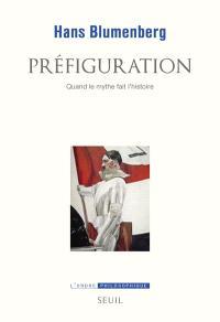 Préfiguration : quand le mythe fait l'histoire