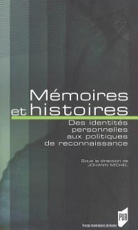 Mémoires et histoires : des identités personnelles aux politiques de reconnaissance
