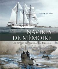Navires de mémoire : les navires qui ont marqué l'histoire
