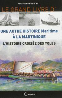 Une autre histoire maritime à la Martinique : l'histoire croisée des yoles