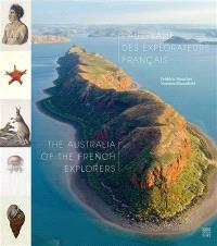 L'Australie des explorateurs français = The Australia of the French explorers