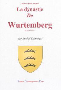 La dynastie de Wurtemberg et ses alliances
