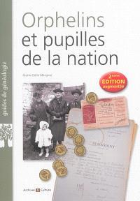 Orphelins et pupilles de la nation : mises sous tutelle, conseils de famille, litiges, spoliations...