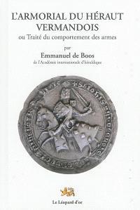 L'armorial du héraut vermandois ou Traité du comportement des armes