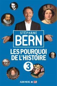 Les pourquoi de l'histoire. Volume 3
