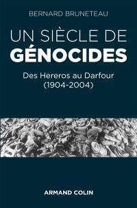 Un siècle de génocides : des Hereros au Darfour (1904-2004)