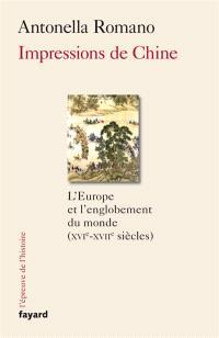 Impressions de Chine : l'Europe et l'englobement du monde, XVIe-XVIIe siècles