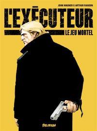 L'exécuteur. Volume 1, Le jeu mortel