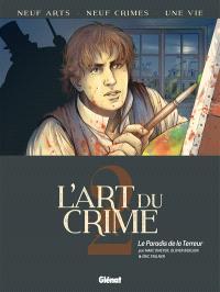 L'art du crime. Volume 2, Le paradis de la terreur