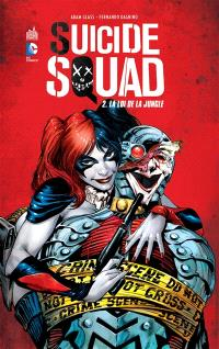 Suicide squad. Volume 2, La loi de la jungle