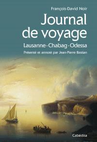 Journal de voyage : Lausanne-Chabag-Odessa : 1822-1825