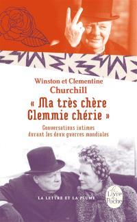Ma très chère Clemmie chérie : conversations intimes durant les deux guerres mondiales
