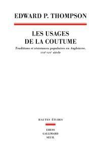 Les usages de la coutume : traditions et résistances populaires en Angleterre, XVIIe-XIXe siècle
